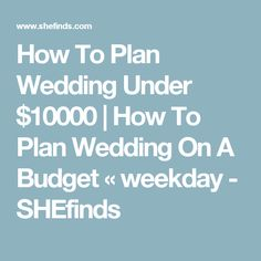How To Plan Wedding Under 10000