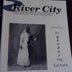 """March 26, 2015: This week, the way back machine travels to the winter of 1997. This River City journal was a special issue called """"Engendering Culture"""""""