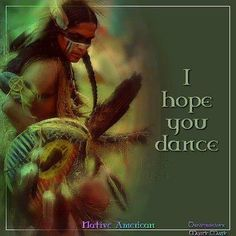 I hope you dance - Native American Native American Prayers, Native American Wisdom, Native American Beauty, American Spirit, American Indian Art, Native American History, American Indians, American Pride, American Women