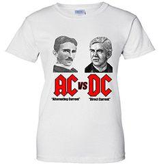 Women s T-Shirt  AC VS DC Thomas Edison Nikola Tesla Nikola Tesla f5545c82fb3eb