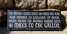 41 miles to the gallon, beer, wood sign