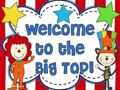 CIRCUS CLASSROOM THEME: WELCOME TO THE BIG TOP ...