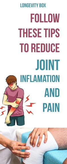 Follow These Tips To Reduce Joint Inflammation And Pain