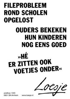 Makes me laugh - Loesje Wisdom Quotes, Words Quotes, Me Quotes, Funny Quotes, Sayings, The Words, Cool Words, Haha, Dutch Quotes