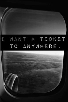 I want a ticket to anywhere. #travel #wanderlust