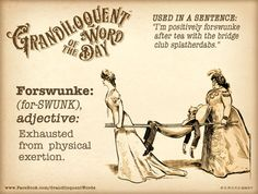 Grandiloquent Word of the Day: Forswunke (for Unusual Words, Weird Words, Rare Words, Big Words, Unique Words, Great Words, Beautiful Words, Word Nerd, English Words