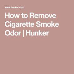 How to Remove Cigarette Smoke Odor   Hunker