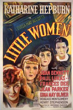 One-sheet poster featuring Katharine Hepburn as Jo March, Joan Bennett as Amy March, Jean Parker as Beth March and Frances Dee as Meg March.