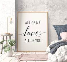 All Of Me Loves All Of You Printable Art, Romantic Quote Print, Couple Bedroom Wall Decor, Above Bed Printing Websites, Online Printing, Bible Verse Wall Art, Bible Verses, Bedroom Signs, Bedroom Wall, Bedroom Decor, Printable Art, Printables