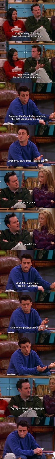 Oh, Chandler.< every single time someone says Chandler, I hear Janice in my head :)