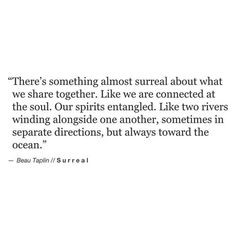 """There's something almost surreal about what we share together. Like we are connected at the soul"" -Beau Taplin"