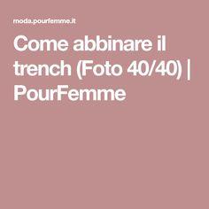 Come abbinare il trench (Foto 40/40) | PourFemme