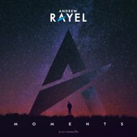 Andrew Rayel - Moments [OUT NOW] (Mini Mix) by Armada Music on SoundCloud
