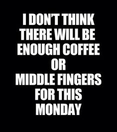 Monday Morning, need more coffee -M4U-