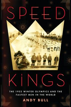 SPEED KINGS by Andy Bull -- A story of risk, adventure, and daring as four Americans race to win the gold medal in the most dangerous competition in Olympic history. Fastest Man, Winter Olympics, Speed King, World, Books To Read, Winter Olympic Games, The World, Libros, Earth