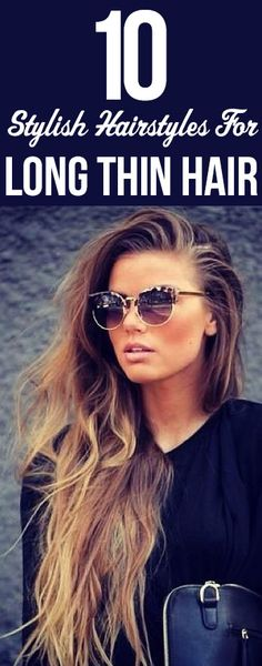 Here are 10 such hairstyles for thin long hair