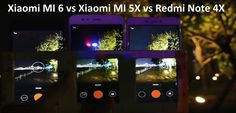 Xiaomi MI 6 vs Xiaomi MI 5X vs Redmi Note 4X Phone Camera Test Review Video Xiaomiphone
