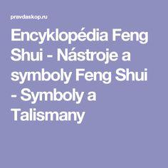 Encyklopédia Feng Shui - Nástroje a symboly Feng Shui - Symboly a Talismany