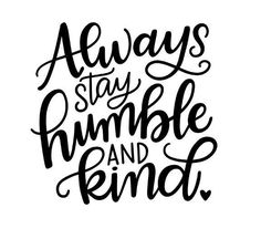 Excited to share this item from my shop: Always stay Humble and Kind Vinyl Crafts, Vinyl Projects, Silhouette Projects, Silhouette Design, Silhouette Studio, Silhouette Cameo, Cricut Vinyl, Vinyl Decals, Wall Vinyl