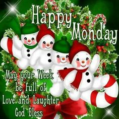 Happy Monday, May Your Week Be Full Of Love And Laughter, God Bless monday christmas good morning monday quotes happy monday christmas monday quotes monday quotes and sayings Monday Blessings, Christmas Blessings, Christmas Quotes, Christmas Greetings, Christmas Holidays, Xmas, Morning Blessings, Merry Christmas, Christmas Wishes