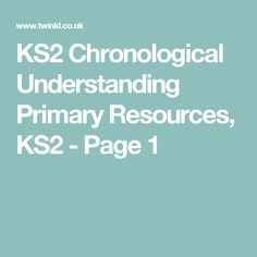 KS2 Chronological Understanding Primary Resources, KS2 - Page 1