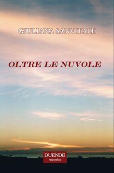 """Intervista di Carina Spurio a Giuliana Sanvitale ed al suo """"Oltre le nuvole"""""""