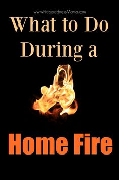 What to do during a home fire + how to put them out | PreparednessMama
