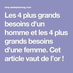 Les 4 plus grands besoins d'un homme et les 4 plus grands besoins d'une femme. Cet article vaut de l'or ! Psycho Test, Libido, Meditation, Love Challenge, Positive Attitude, Self Development, Things To Know, Better Life, Good To Know