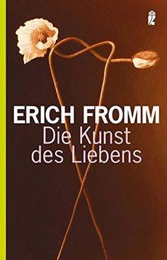 Die Kunst des Liebens von Erich Fromm…
