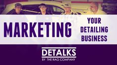 How To MARKET Your Detailing Business (Marketing Tips & Tricks from the ...