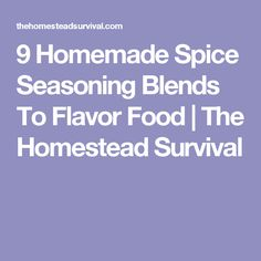 9 Homemade Spice Seasoning Blends To Flavor Food   The Homestead Survival