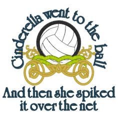 Cinderella went to the ball - Volleyball Volleyball Posters, Volleyball Outfits, Volleyball Quotes, Volleyball Gifts, Beach Volleyball, Softball, Baseball, Volleyball Ideas, Basketball Court Size
