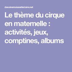 Le thème du cirque en maternelle : activités, jeux, comptines, albums