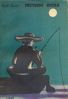 """""""Przygody Hucka"""" (The Adventures of Huckleberry Finn) Mark Twain Translated by Krystytna Tarnowska Cover and illustrated by Jan Lenica Published by Wydawnictwo Iskry 1955"""
