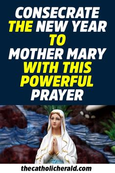 Consecrate the New Year Mother Mary with this Powerful Prayer Catholic Prayer Book, Catholic Confirmation, Catholic Prayers, Blessed Mother Mary, Blessed Virgin Mary, New Years Prayer, Catholic Herald, I Love You Mother, Catholic Pictures