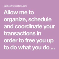 Allow me to organize, schedule and coordinate your transactions in order to free you up to do what you do best.SELL homes! Transaction Coordinator, Schedule, Organization, Organize, Homes, Free, Hustle, Real Estate, Timeline