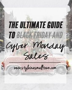Your Ultimate Cyber Monday Sales Guide | Style in a Small Town