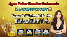 Judi  Domino Poker - QUEENPOKER99 agen judi domino poker online, bandar ceme keliling, capsa susun online,poker online, dominoqq, min deposit 10rb, min wd 30rb