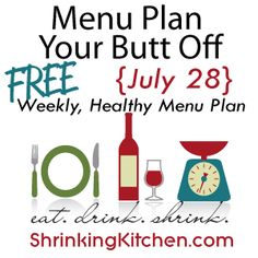 Menu Plan Your Butt Off: FREE weekly, healthy menu plans with printable grocery list. www.shrinkingkitchen.com #free #healthy #menuplan