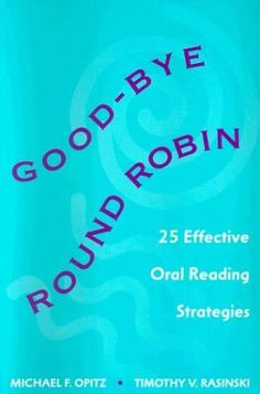 25 Alternatives to Round Robin Reading…I read this book and it totally changed the way I taught reading…very short (91 pages)…quick and easy strategies to use. Perfect for busy teachers!!!
