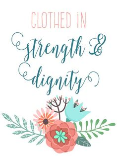 Proverbs 31:25 free printable from Little Girl's Pearls | she is clothed in strength and dignity