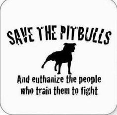 I will hang this in my room. TO those people that hate Pit Bulls hang out with one for a little bit. What do you think?