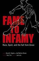 Fame to infamy : race, sport, and the fall from grace (Book, 2010) [University of Nebraska Omaha]