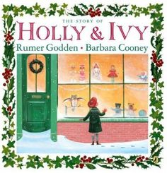 The Story of Holly & Ivy by Rumer Godden, Illustrated by Barbara Cooney