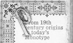 From 19th century origins to todays Monotype