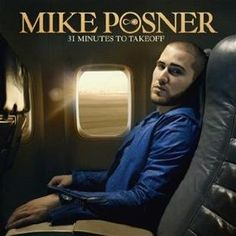 Mike Posner - 31 Minutes to Takeoff, great album!
