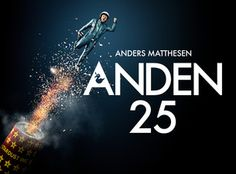 Billetter til Anden 25 af Anders Matthesen