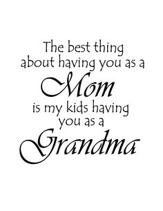 The Best thing about having you as a MOM  quote  by cutietutties, $7.50