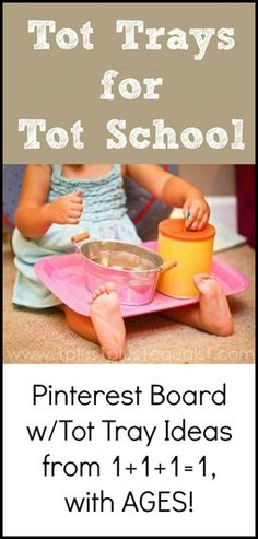 Tot Tray Ideas for Tot School {with ages} from @{1plus1plus1} Carisa #totschool #tottrays