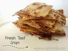 French Toast Crisps, a light treat that is great all day! Yum!